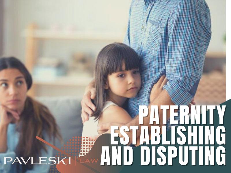 PATERNITY ESTABLISHING AND DISPUTING